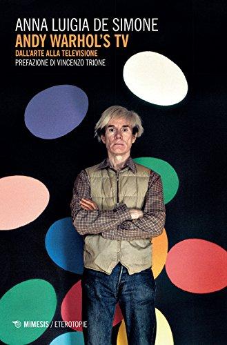 Andy Warhol's tv. Dall'arte alla televisione