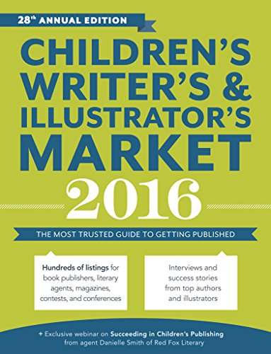 Children's Writer's & Illustrator's Market 2016: The Most Trusted Guide to Getting Published (English Edition)