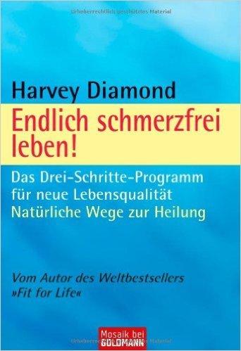 Endlich schmerzfrei leben!: Das Drei-Schritte-Programm fŸr neue LebensqualitŠt - NatŸrliche Wege zur Heilung - ( 12. Januar 2009 )