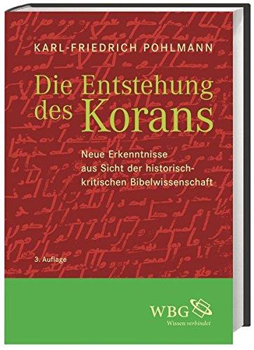 Die Entstehung des Korans: Neue Erkenntnisse aus Sicht der historisch-kritischen Bibelwissenschaft