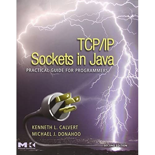 TCP/IP Sockets in Java, Second Edition: Practical Guide for Programmers (The Practical Guides) by Calvert, Kenneth L., Donahoo, Michael J. (2008) Paperback