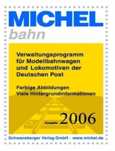 Michel-bahn.Verwaltungsprogramm für Modellbahnwagen und Lokomotiven der Deutschen Post.Win 2000, XP. CD-ROM. (Bahn-post)