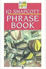 By Jo Shapcott Phrase Book (Oxford Poets) (First Edition) Paperback