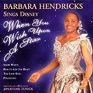 Sings Disney: When You Wish Upon a Star by Hendricks, Barbara (1996) Audio CD