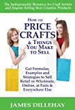 How to Price Crafts and Things You Make to Sell (English Edition)
