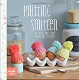 Knitting Smitten: 20 Fresh and Funky Hand-knit Designs (Simple Makes)