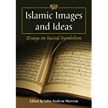 Islamic Images and Ideas: Essays on Sacred Symbolism (English Edition)
