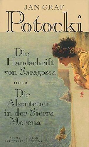 Die Handschrift von Saragossa Oder Die Abenteuer in der Sierra Morena (Haffmans Verlag bei Zweitausendeins)