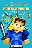 Books for Kids: Ultimate Minecraft Fart Warrior 3: (A Hilarious Book for Kids Age 6-10) (Unofficial Minecraft book) (fart books)