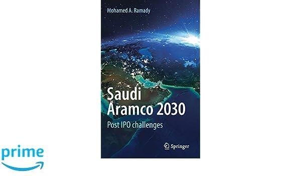 Saudi Aramco 2030: Post IPO challenges: Amazon co uk: Mohamed A