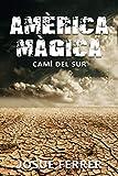 Camí del sur: Amèrica Màgica 1. (Catalan Edition)