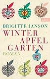 Winterapfelgarten: Roman