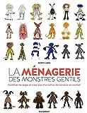 La ménagerie des monstres gentils: Combinez les pages et créez plus d'un million de monstres en crochet !...