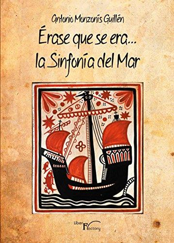 Érase que se era... La sinfonia del mar por Antonio Monzonís Guillén