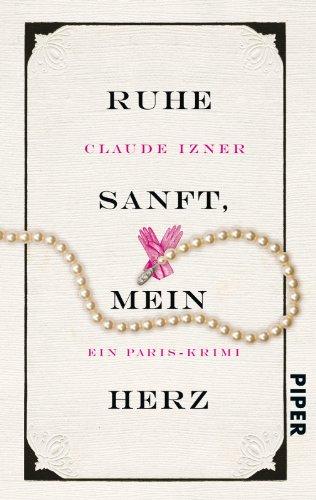 Buchseite und Rezensionen zu 'Ruhe sanft, mein Herz: Ein Paris-Krimi (Paris-Krimis, Band 2)' von Claude Izner