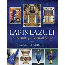 Lapis Lazuli: In Pursuit of a Celestial Stone