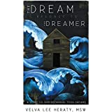 The Dream Belongs to the Dreamer: A Hands-On, How-To, Step-by-Step Guide To Understanding Your Dreams (English Edition)