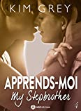 Apprends-moi 4: My Stepbrother (French Edition)