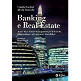 Banking e Real Estate: Active real estate management per le banche, gli operatori e gli investitori immobiliari (Reference)