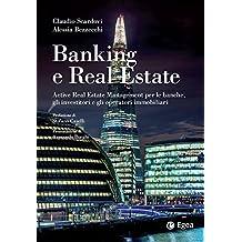 Banking e Real Estate: Active real estate management per le banche, gli operatori e gli investitori immobiliari (Reference)