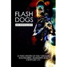 Flashdogs: An Anthology: Volume 1