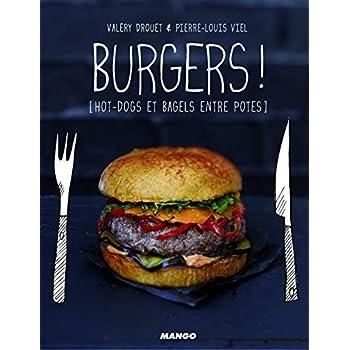 Burgers ! : Hot-dogs et bagels entre potes
