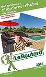 Guide du Routard Nos meilleures chambres d'hôtes en France 2014
