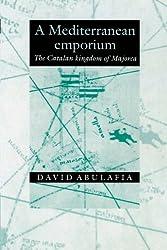 A Mediterranean Emporium: The Catalan Kingdom of Majorca