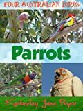 Parrots (Four Australian birds Book 1)