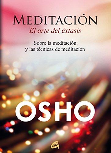 Meditación. El arte del éxtasis por Osho (1931-1990)