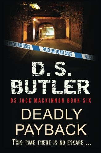 Deadly Payback: Volume 6 (DS Jack Mackinnon series)