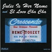 Julie Is Her Name/El Loco Cha