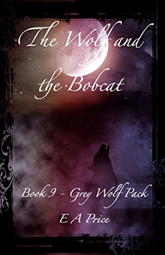 the-wolf-and-the-bobcat-book-9-grey-wolf-pack-romance-novellas-english-edition