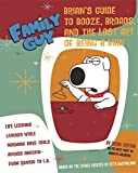 Family Guy: Brian Griffin's Guide to Booze, Broads and ...: The Lost Art of Being a Man