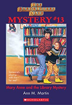 The Baby-Sitters Club Mystery #13: Mary Anne and the Library Mystery (The Baby-Sitters Club Mysteries) by [Martin, Ann M.]