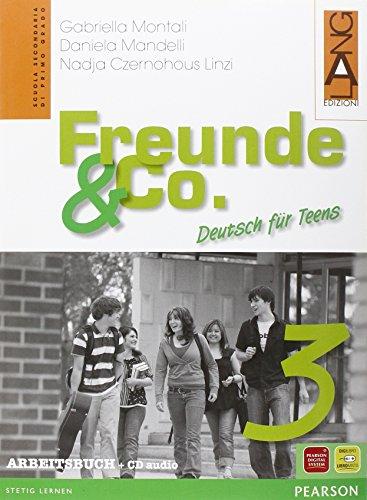 Freunde & Co. Arbeitsbuch. Per la Scuola media: 3
