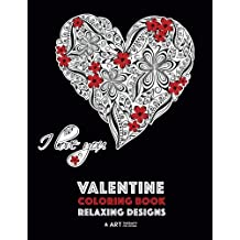 Valentine Coloring Book: Relaxing Designs: Happy Valentine's Day! Detailed Hearts To Say I Love You; Anti-Stress Complex Patterns For Relaxation & Meditation