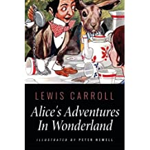 Alice's Adventures In Wonderland: Illustrated by Peter Newell