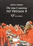 Scarica Libro Che cosa e successo nel Vaticano II (PDF,EPUB,MOBI) Online Italiano Gratis