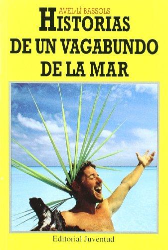 HISTORIAS DE UN VAGABUNDO DE LA MAR (FUERA DE CATALOGO) por Avelino Bassols