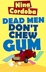 Dead Men Don't Chew Gum: Volume 1 (Martin and Owen Mysteries) by Nina Cordoba (2016-03-24)