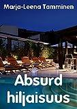Absurd hiljaisuus (Finnish Edition)