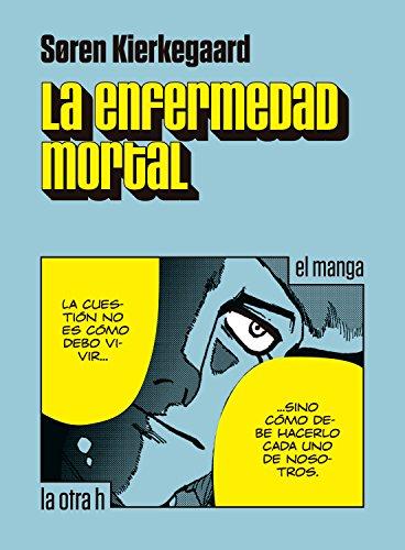La enfermedad mortal: el manga (La otra h) (Spanish Edition)