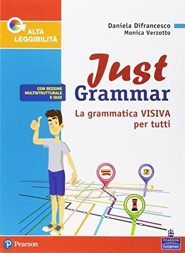 Just grammar. Per la Scuola media. Con espansione online