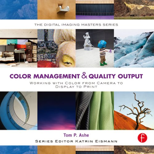 Serie Color Inkjet (Color Management & Quality Output: Working with Color from Camera to Display to Print (The Digital Imaging Masters Series) (English Edition))