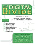The Digital Divide: Writings for and Against Facebook, Youtube, Texting, and the Age of Social Networking
