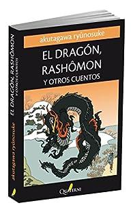 El Dragón, Rashomon y Otros Cuentos par Ryunosuke Akutagawa
