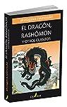 El Dragón, Rashomon y Otros Cuentos par Akutagawa