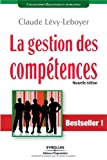 La gestion des compétences: Une démarche essentielle pour la compétitivité des entreprises...