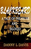 Blackbeard: A Tale of Treasure and Blood (English Edition)